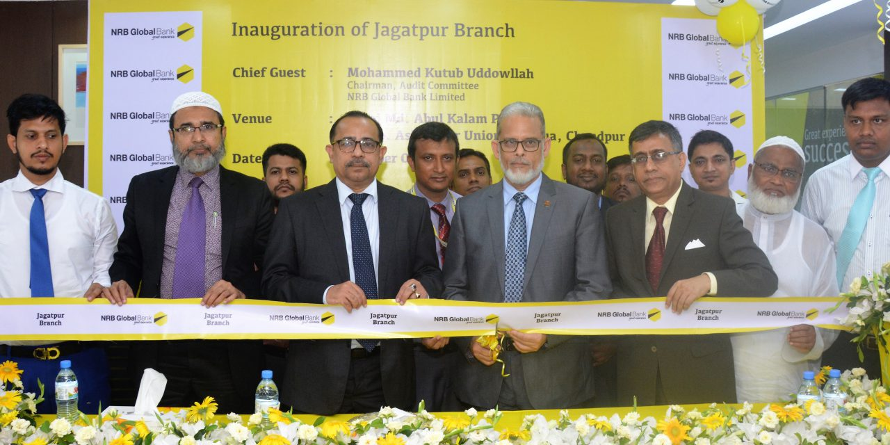 NRB Global Bank has formally opened its 53rd Branch at Jagatpur, Chandpur